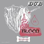 Dub in Blood (LP)